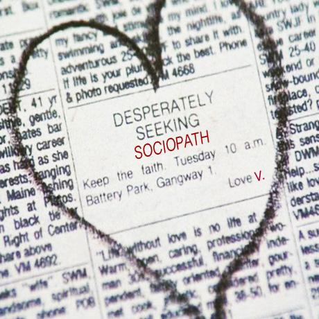 Desperately Seeking Sociopath